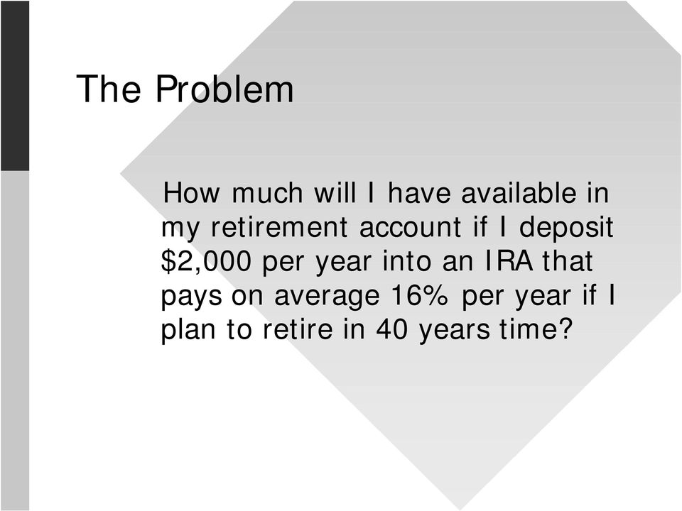 per year ito a IRA that pays o average 16%