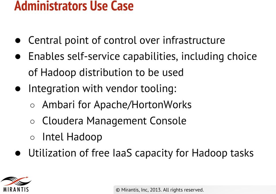 Integration with vendor tooling: Ambari for Apache/HortonWorks Cloudera