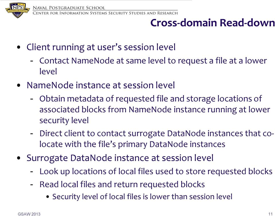 surrogate DataNode instances that colocate with the file s primary DataNode instances Surrogate DataNode instance at session level - Look up locations of