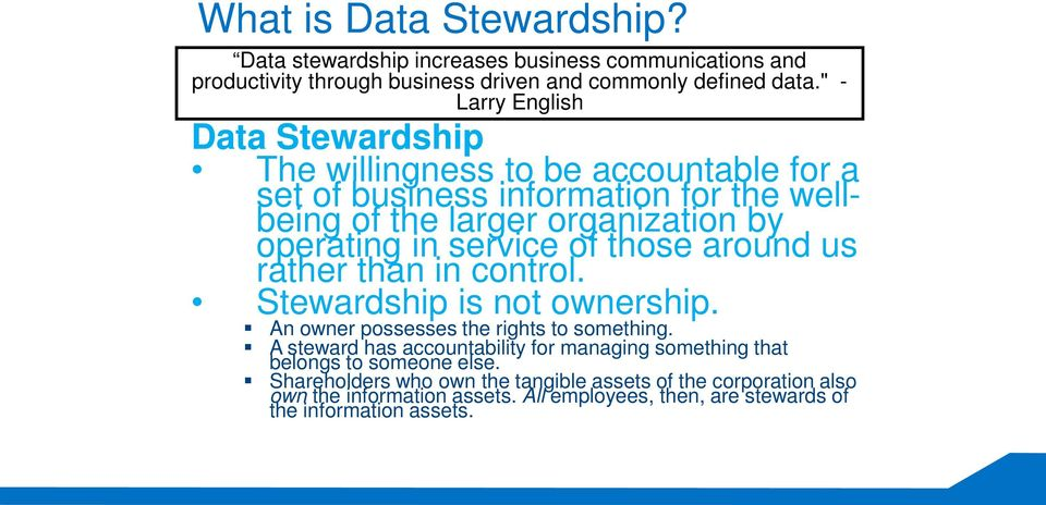service of those around us rather than in control. Stewardship is not ownership. An owner possesses the rights to something.