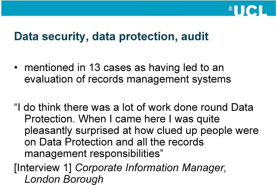 When I came here I was quite pleasantly surprised at how clued up people were on Data Protection