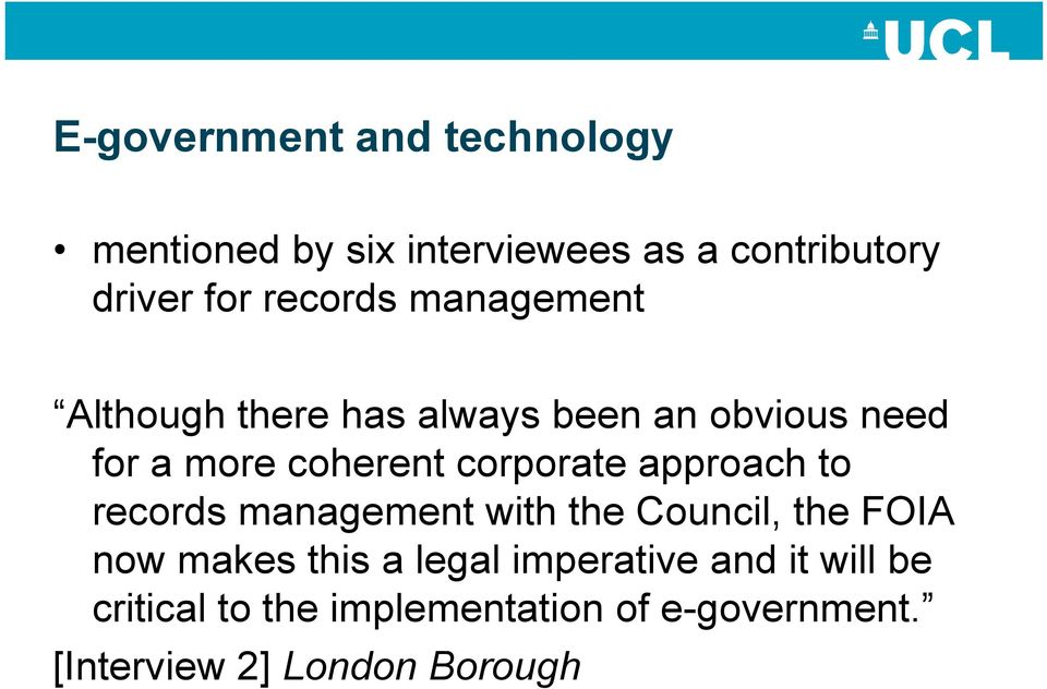 corporate approach to records management with the Council, the FOIA now makes this a legal