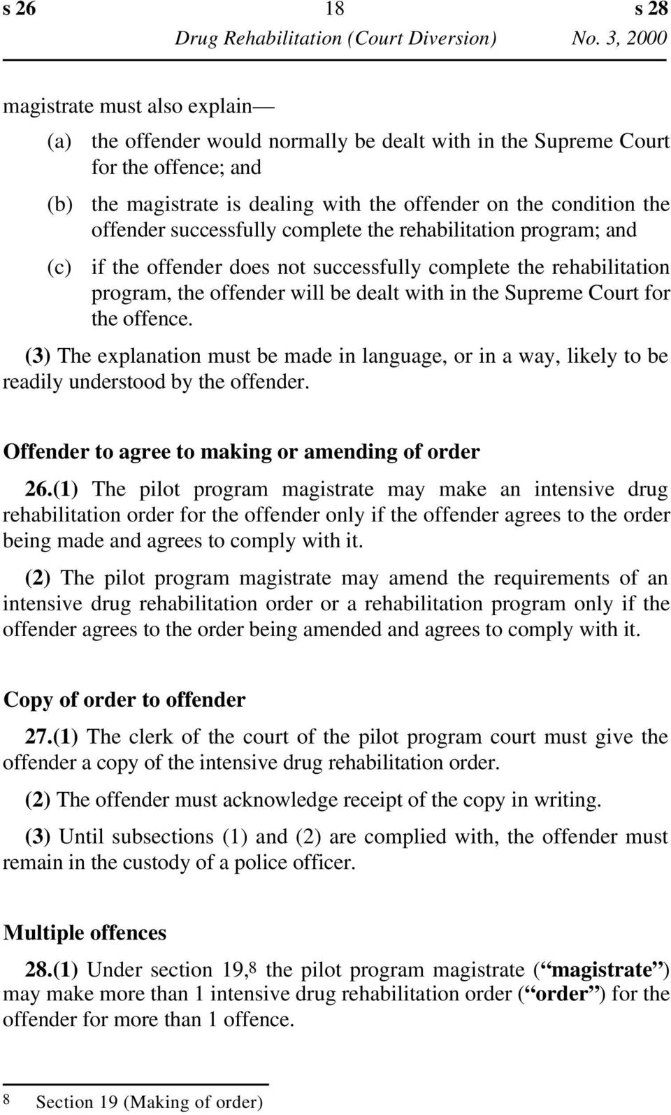(3) The explanation must be made in language, or in a way, likely to be readily understood by the offender. Offender to agree to making or amending of order 26.