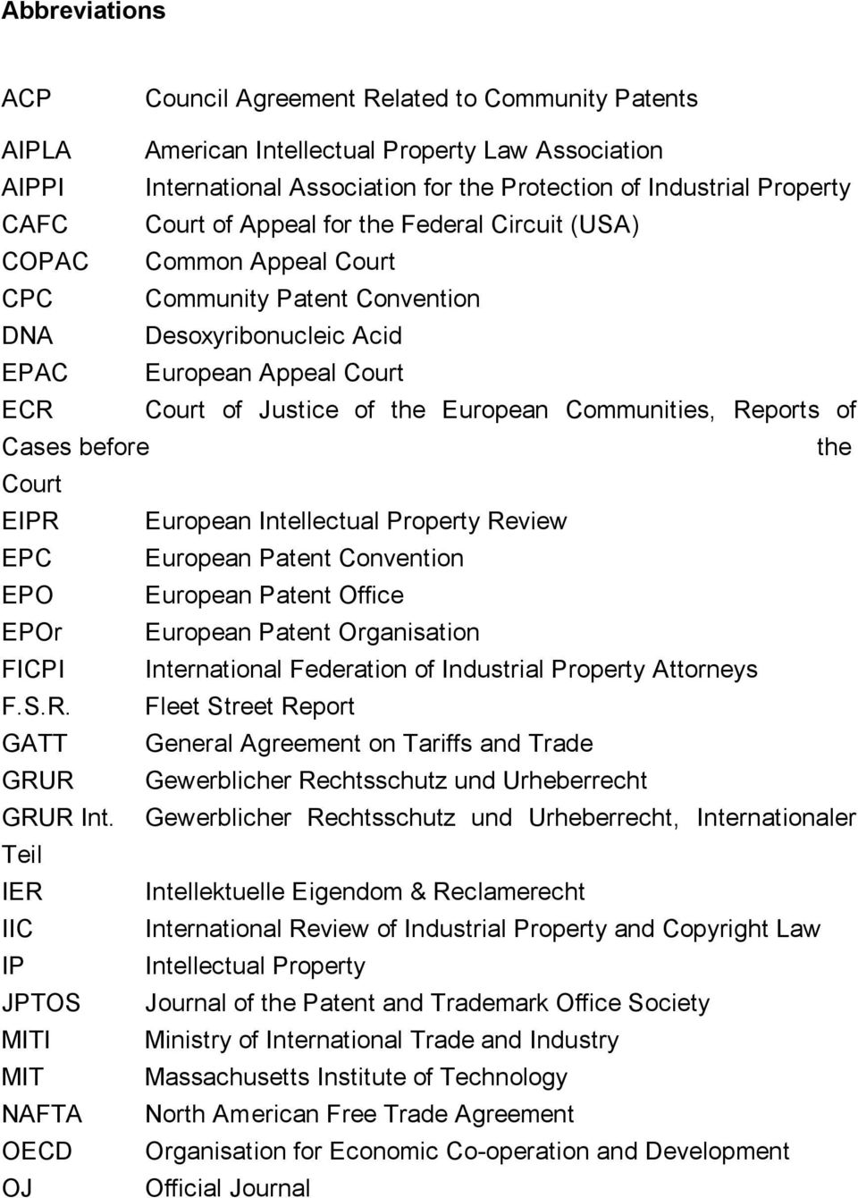 Communities, Reports of Cases before the Court EIPR European Intellectual Property Review EPC European Patent Convention EPO European Patent Office EPOr European Patent Organisation FICPI