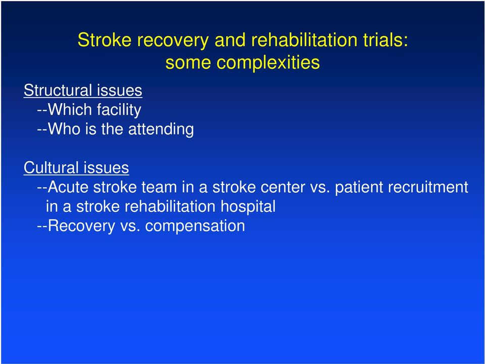 Cultural issues --Acute stroke team in a stroke center vs.