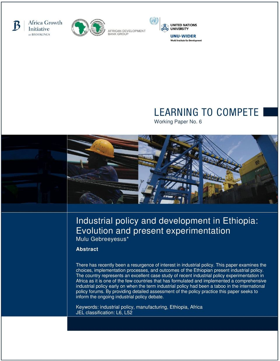 This paper examines the choices, implementation processes, and outcomes of the Ethiopian present industrial policy.