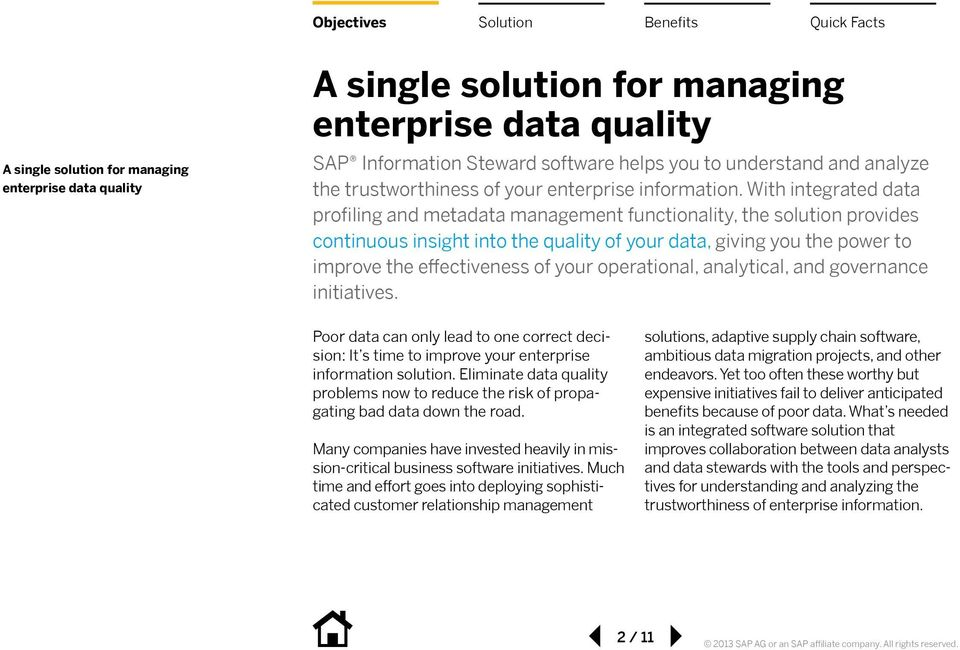 With integrated data profiling and metadata management functionality, the solution provides continuous insight into the, giving you the power to improve the effectiveness of your operational,