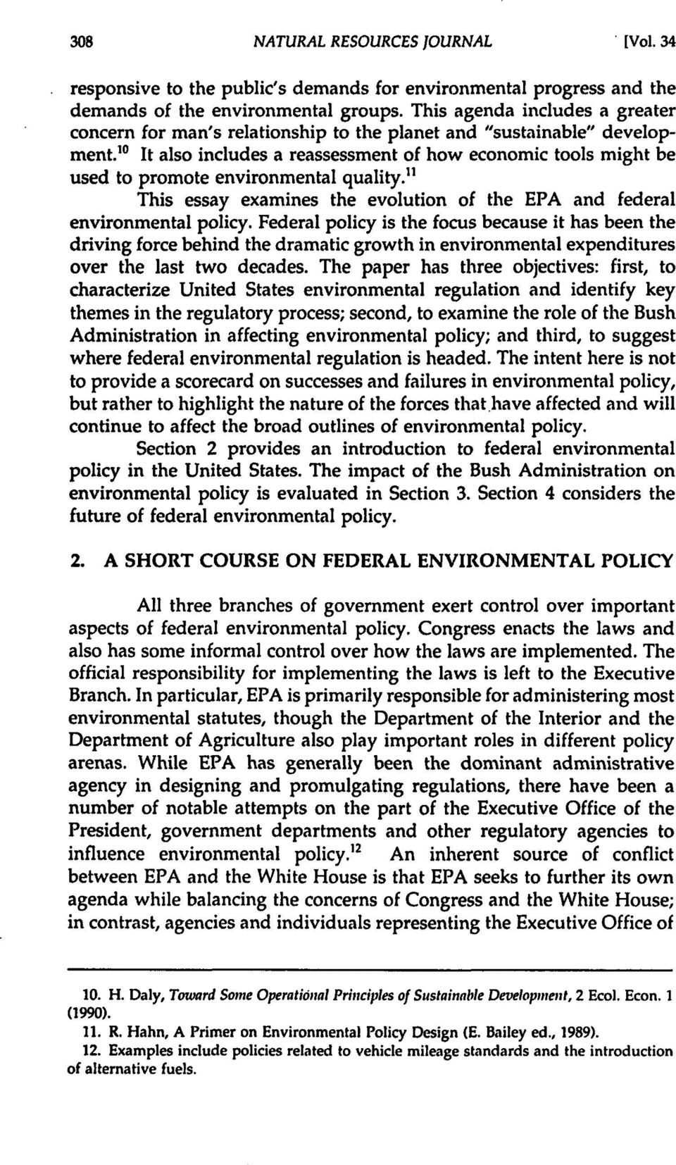 """ 0 It also includes a reassessment of how economic tools might be used to promote environmental quality."" This essay examines the evolution of the EPA and federal environmental policy."
