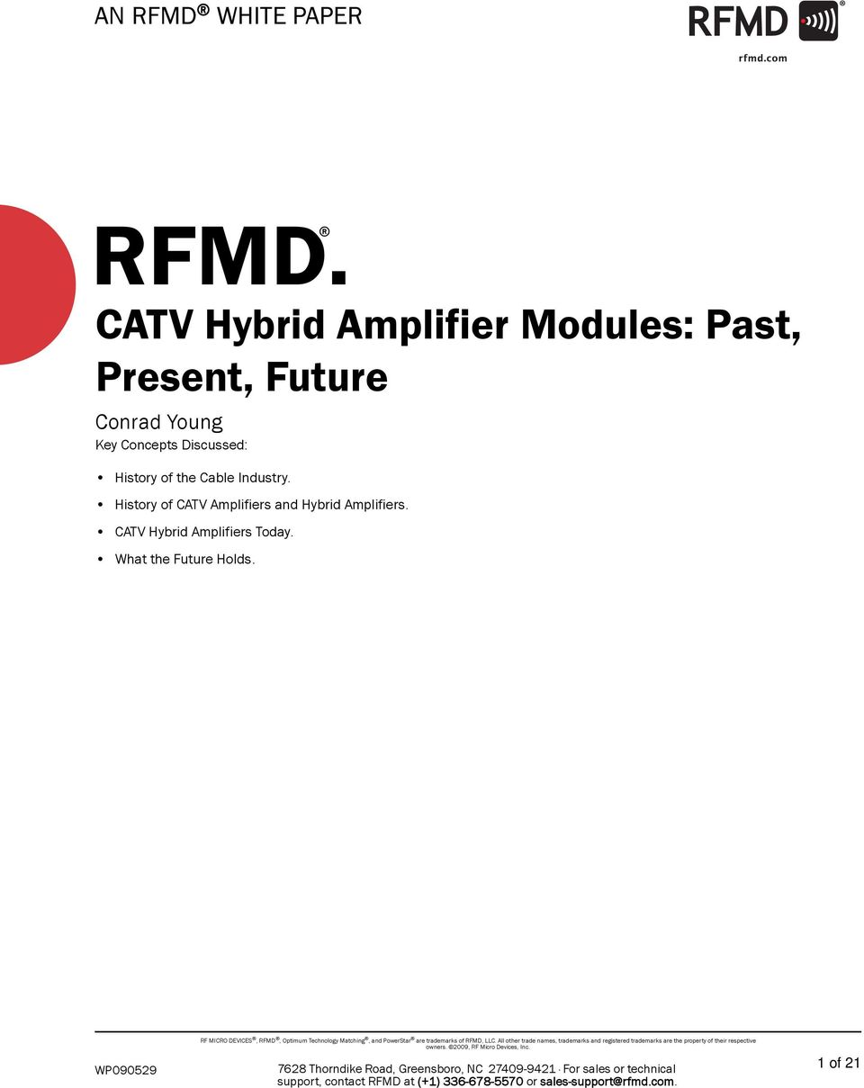 History of CATV Amplifiers and Hybrid Amplifiers. CATV Hybrid Amplifiers Today. What the Future Holds.