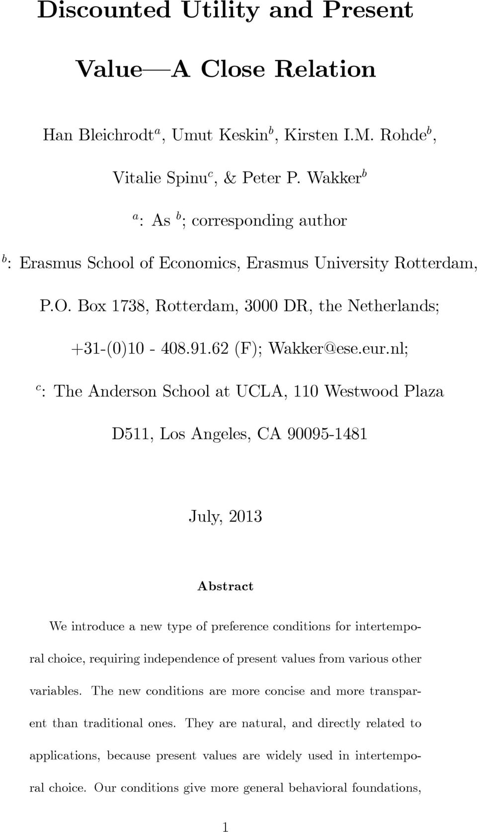 nl; c : The Anderson School at UCLA, 110 Westwood Plaza D511, Los Angeles, CA 90095-1481 July, 2013 Abstract We introduce a new type of preference conditions for intertemporal choice, requiring