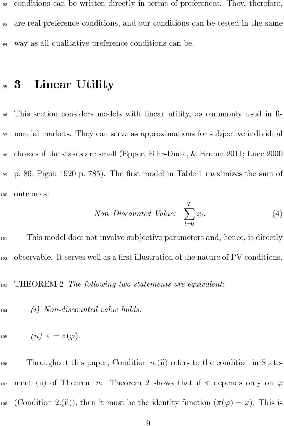 95 3 Linear Utility 96 97 98 99 100 101 102 This section considers models with linear utility, as commonly used in financial markets.
