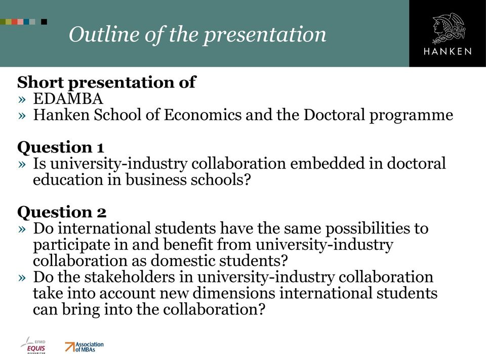 Question 2» Do international students have the same possibilities to participate in and benefit from university-industry
