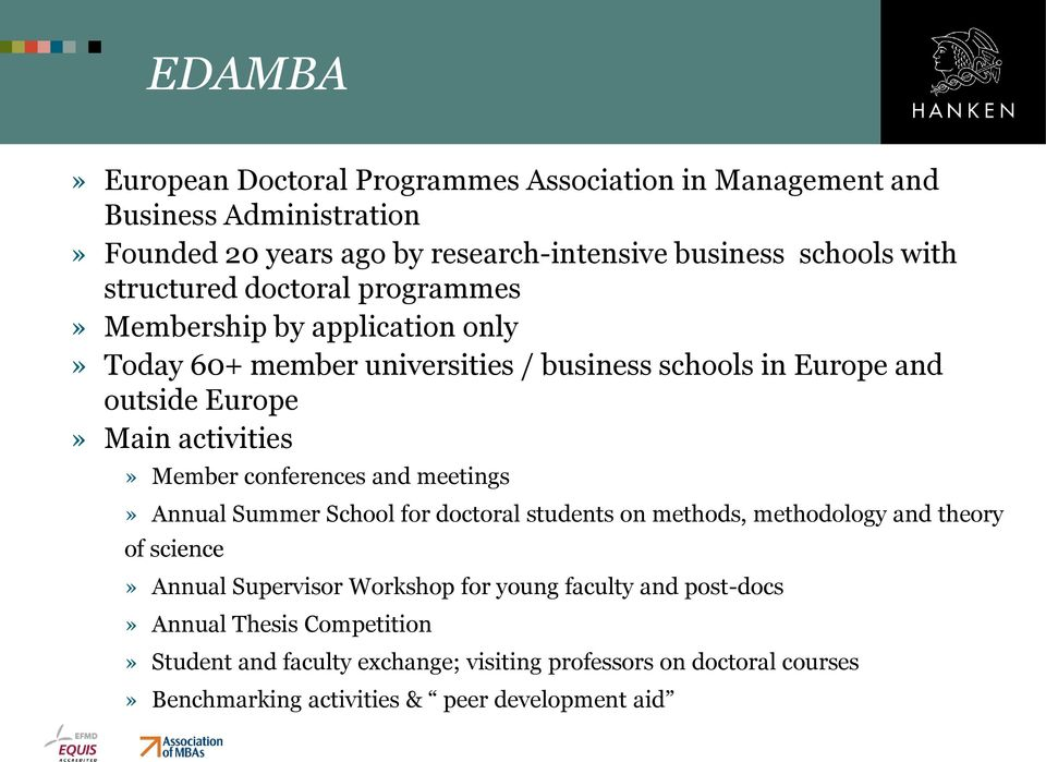 Member conferences and meetings» Annual Summer School for doctoral students on methods, methodology and theory of science» Annual Supervisor Workshop for young