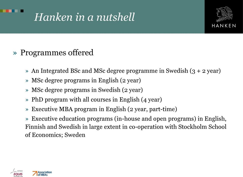 English (4 year)» Executive MBA program in English (2 year, part-time)» Executive education programs (in-house and