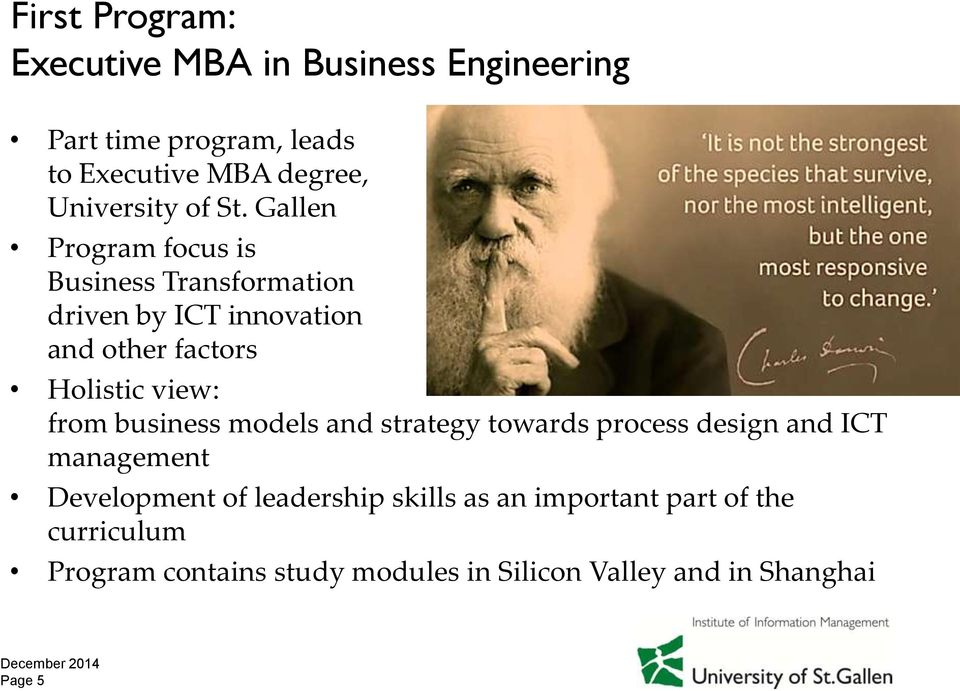 Gallen Program focus is Business Transformation driven by ICT innovation and other factors Holistic view: from