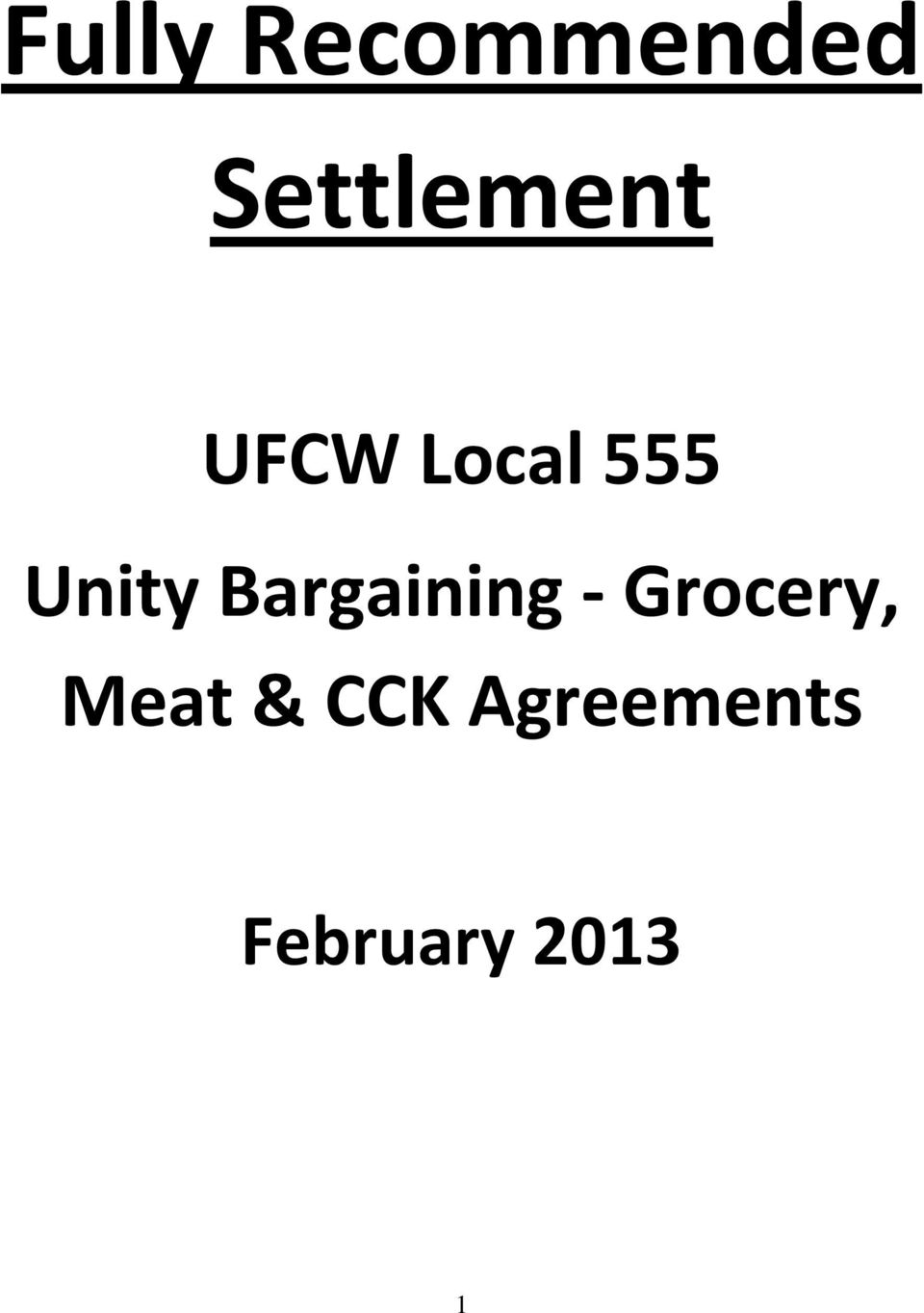 Fully Recommended Settlement  UFCW Local 555 Unity