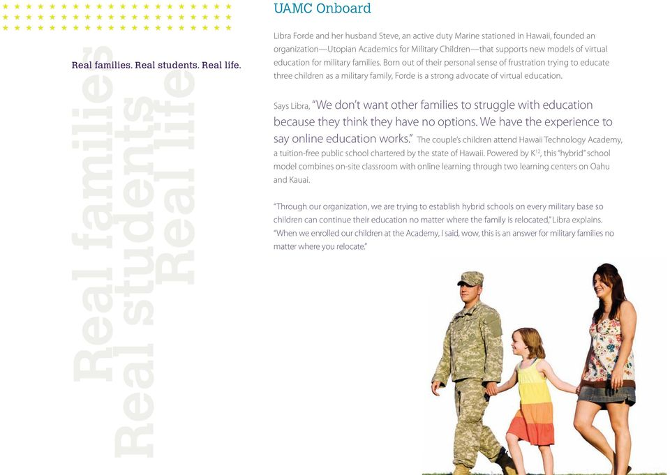 uamc Onboard Libra Forde and her husband Steve, an active duty Marine stationed in Hawaii, founded an organization Utopian Academics for Military Children that supports new models of virtual