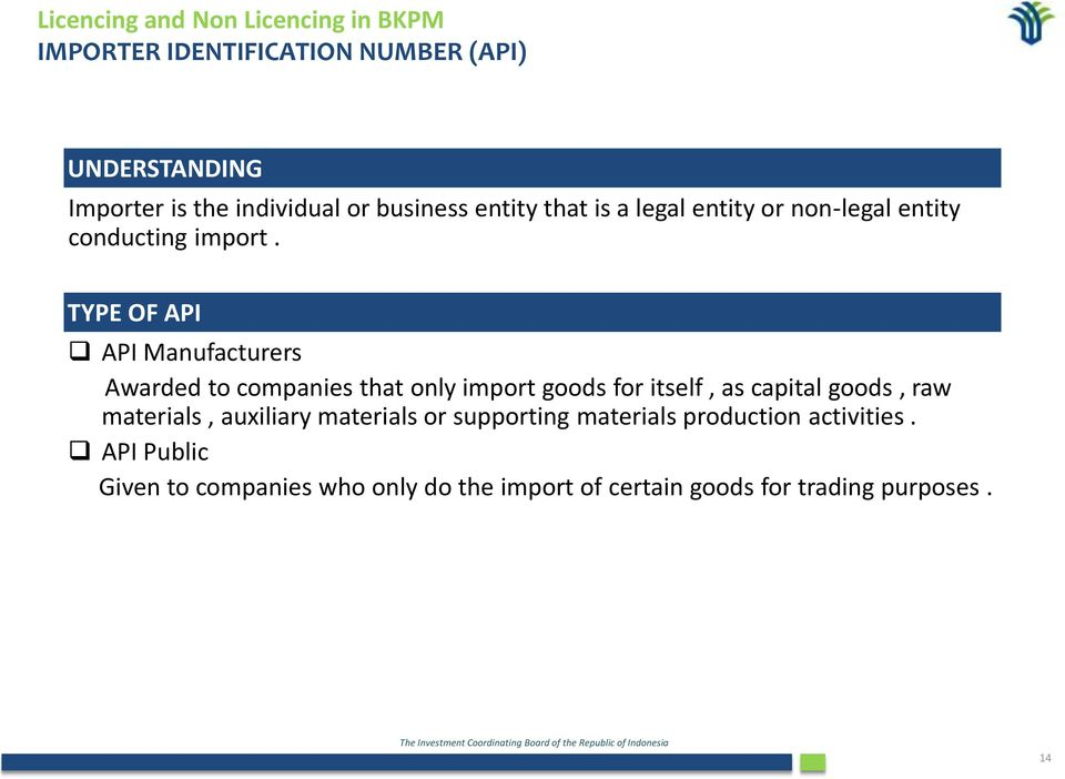 TYPE OF API API Manufacturers Awarded to companies that only import goods for itself, as capital goods, raw materials,