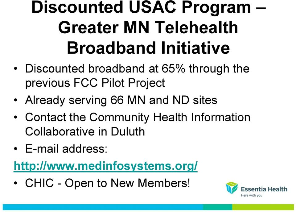 serving 66 MN and ND sites Contact the Community Health Information