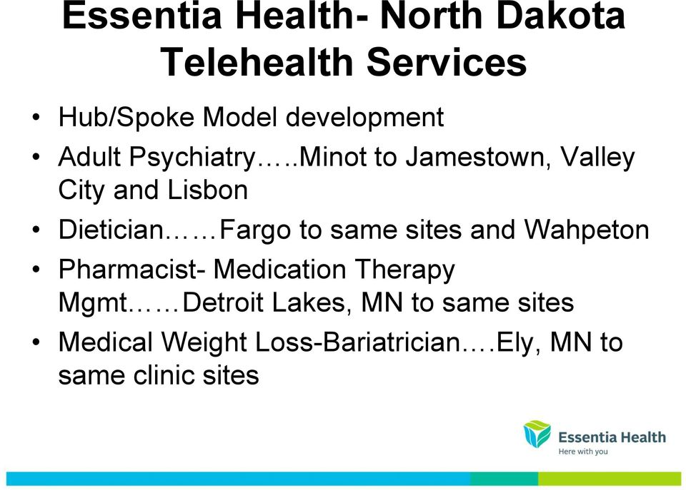 .Minot to Jamestown, Valley City and Lisbon Dietician Fargo to same sites and
