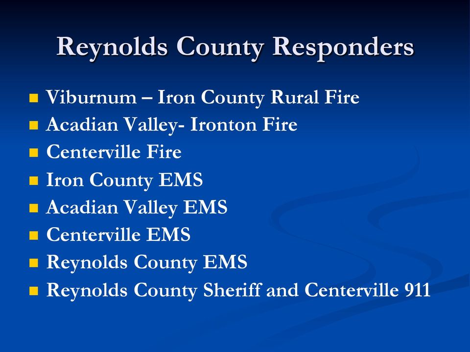 Iron County EMS n Acadian Valley EMS n Centerville EMS n