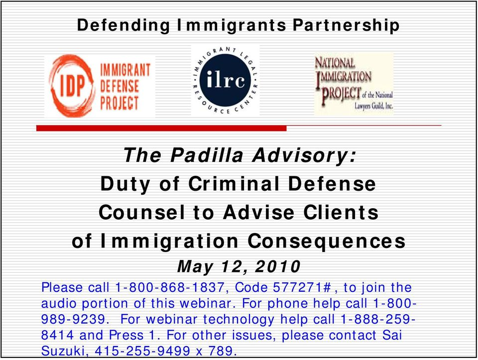 the audio portion of this webinar. For phone help call 1-800- 989-9239.