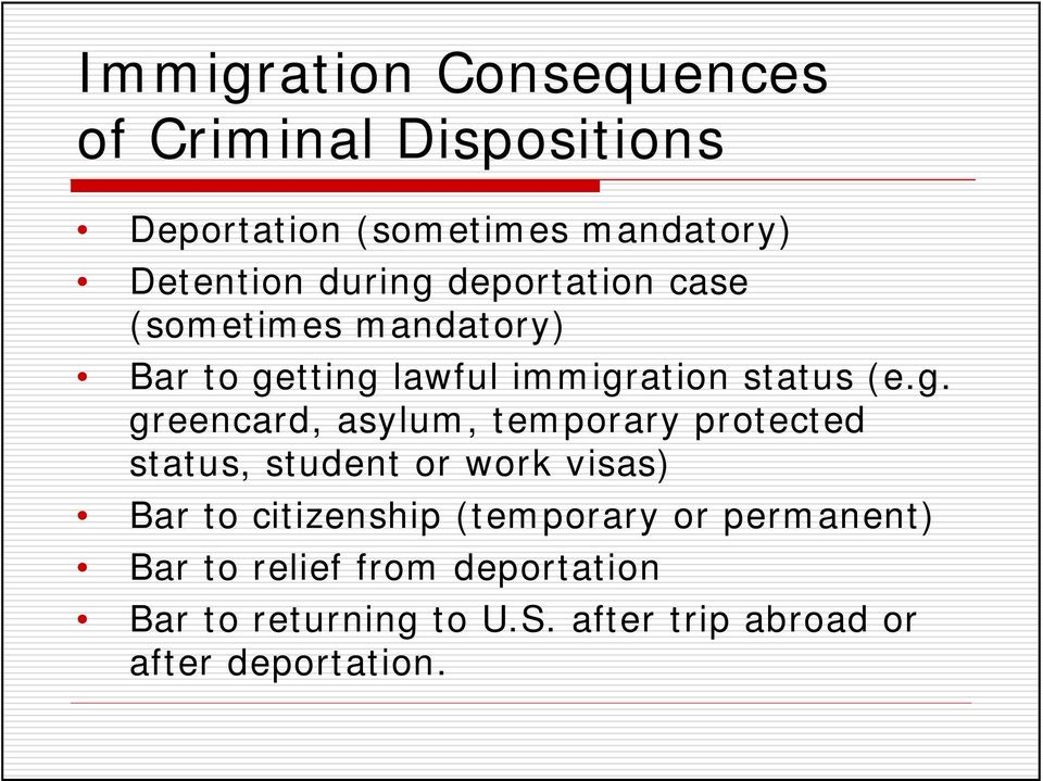 deportation case (sometimes mandatory) Bar to ge