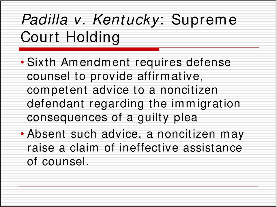 to provide affirmative, competent advice to a noncitizen defendant