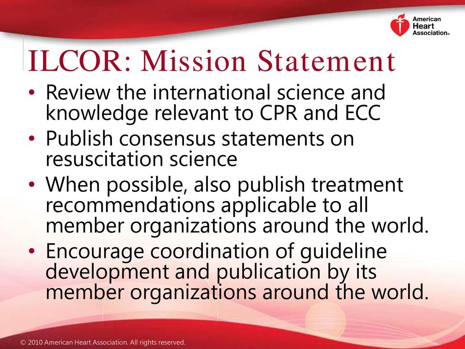 treatment recommendations applicable to all member organizations around the world.