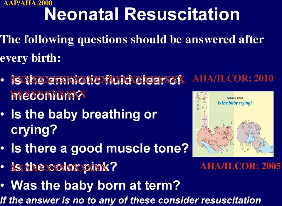 XXXXXXXXXXXXXXXXXXXXXXXXX Is the baby breathing or crying? Is there a good muscle tone?