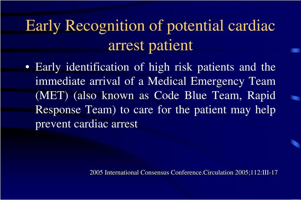 known as Code Blue Team, Rapid Response Team) to care for the patient may help