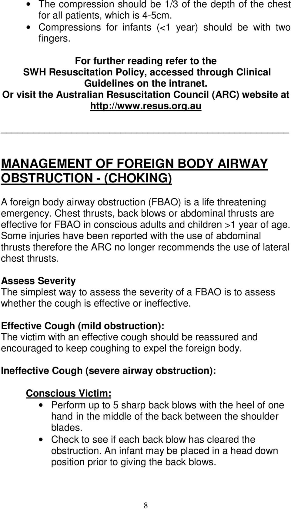 au MANAGEMENT OF FOREIGN BODY AIRWAY OBSTRUCTION - (CHOKING) A foreign body airway obstruction (FBAO) is a life threatening emergency.