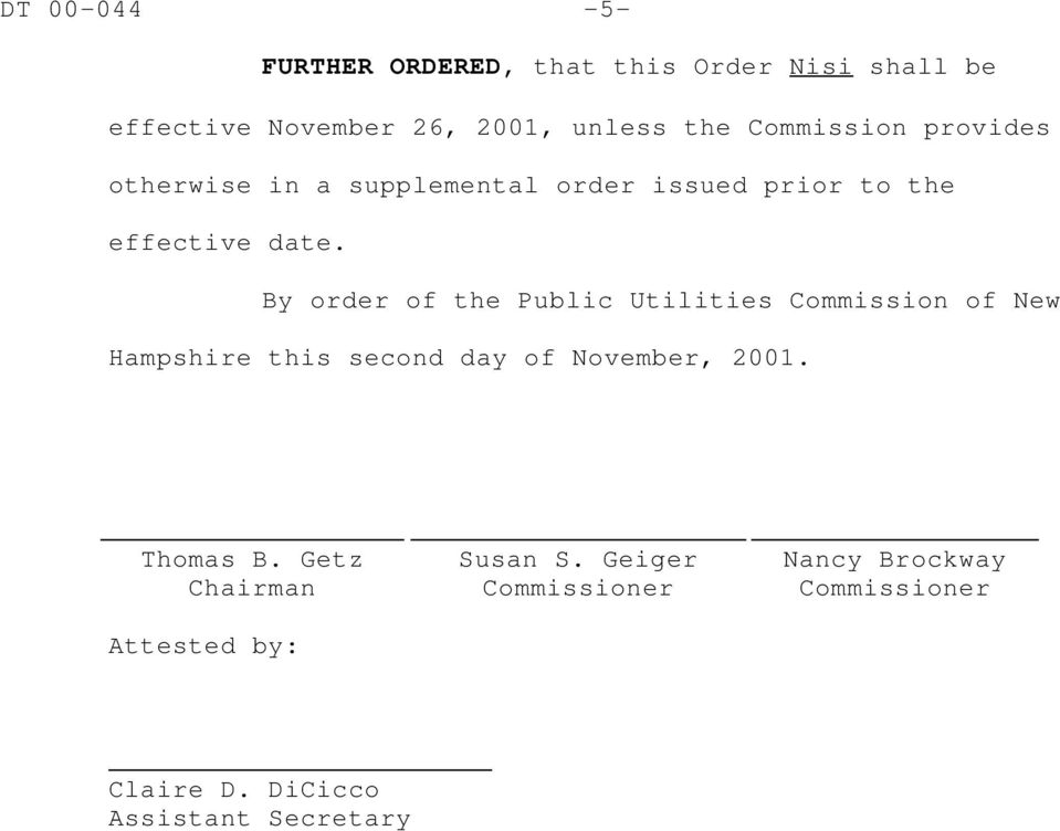By order of the Public Utilities Commission of New Hampshire this second day of November, 2001. Thomas B.