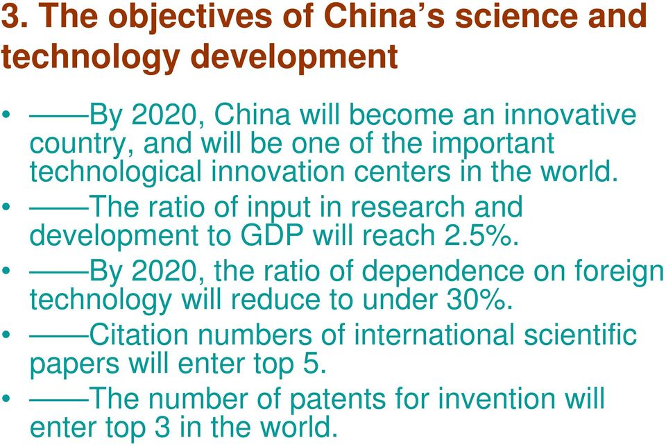The ratio of input in research and development to GDP will reach 2.5%.