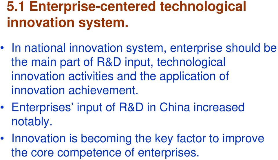 technological innovation activities and the application of innovation achievement.