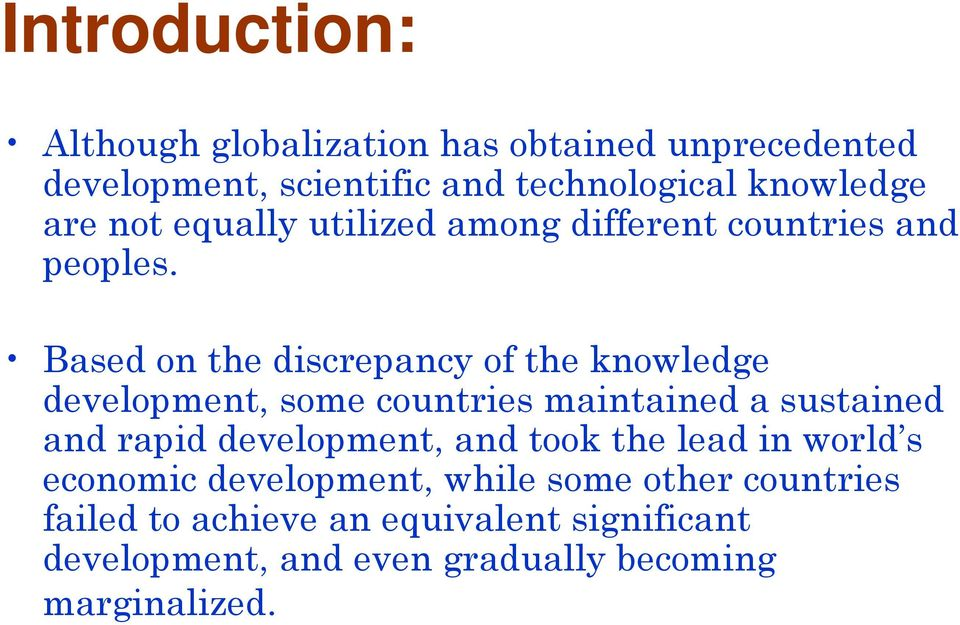 Based on the discrepancy of the knowledge development, some countries maintained a sustained and rapid development,