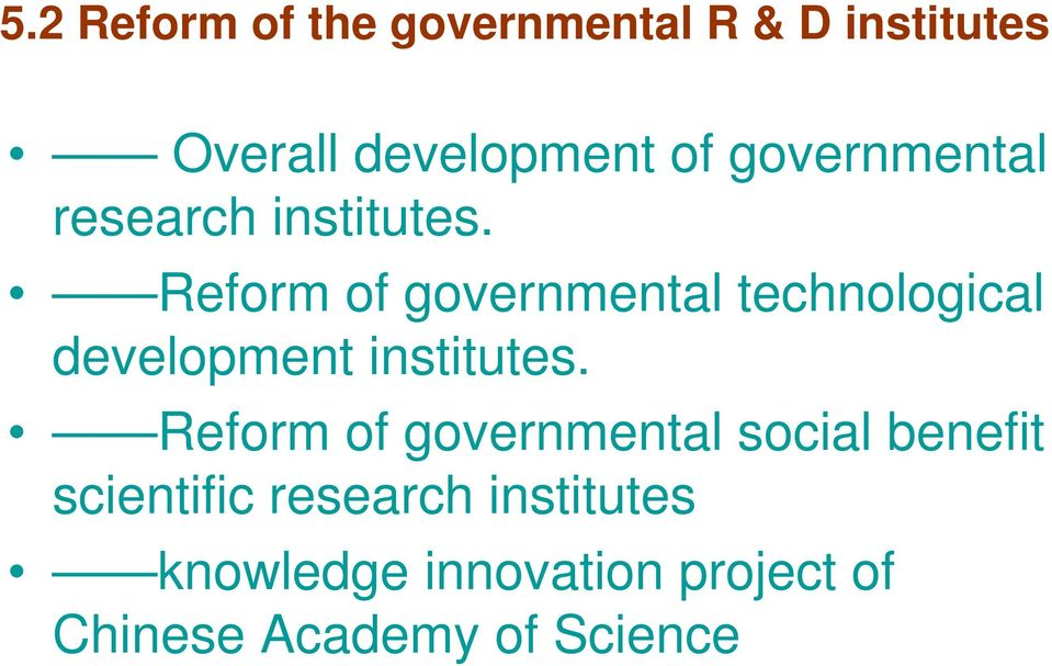 Reform of governmental technological development institutes.