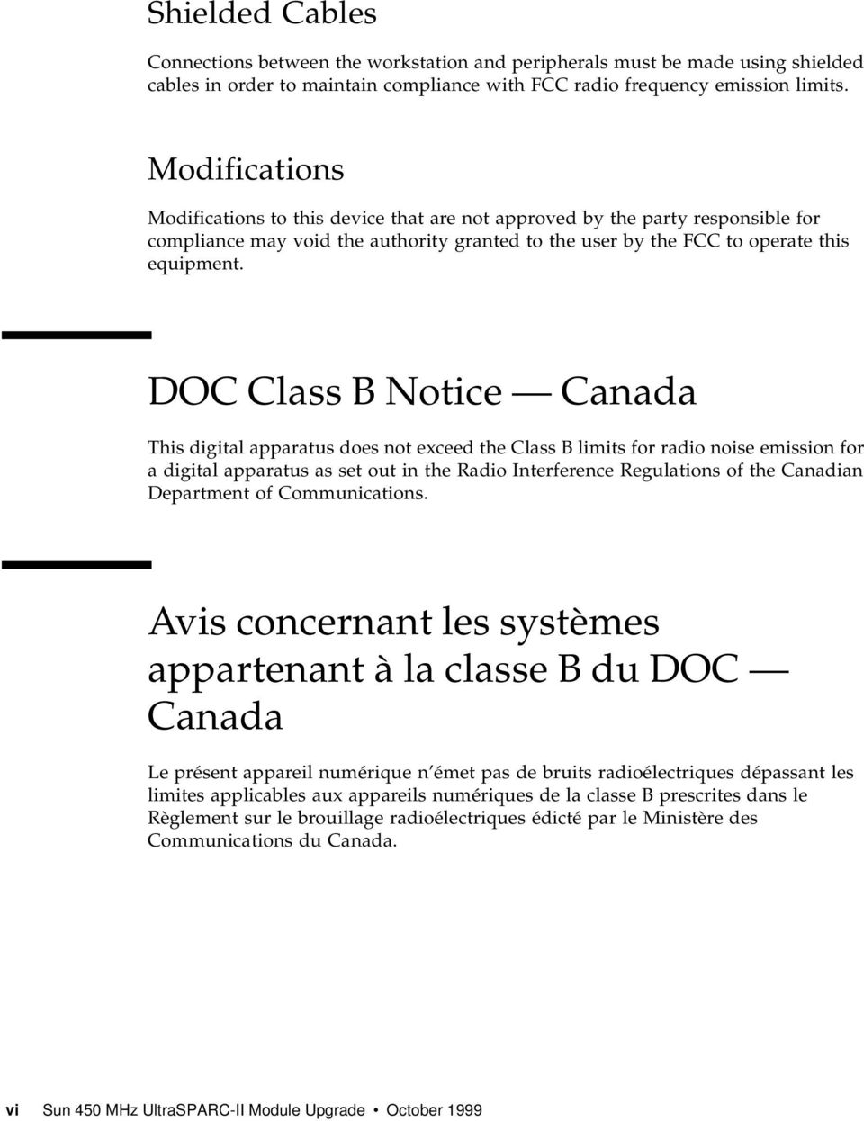 DOC Class B Notice Canada This digital apparatus does not exceed the Class B limits for radio noise emission for a digital apparatus as set out in the Radio Interference Regulations of the Canadian