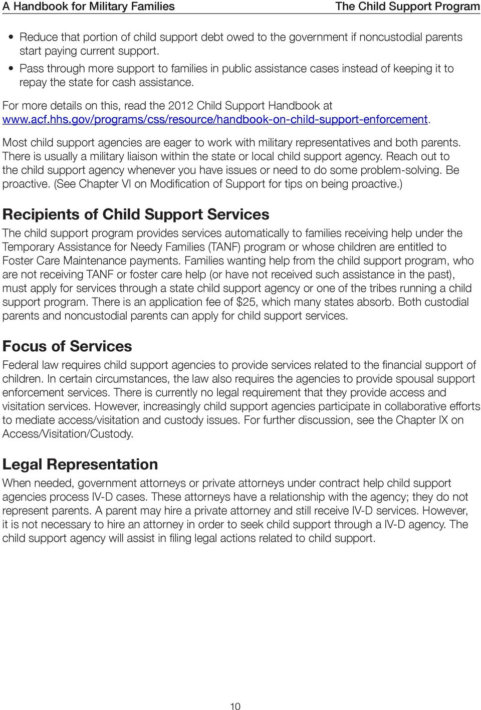 acf.hhs.gov/programs/css/resource/handbook-on-child-support-enforcement. Most child support agencies are eager to work with military representatives and both parents.
