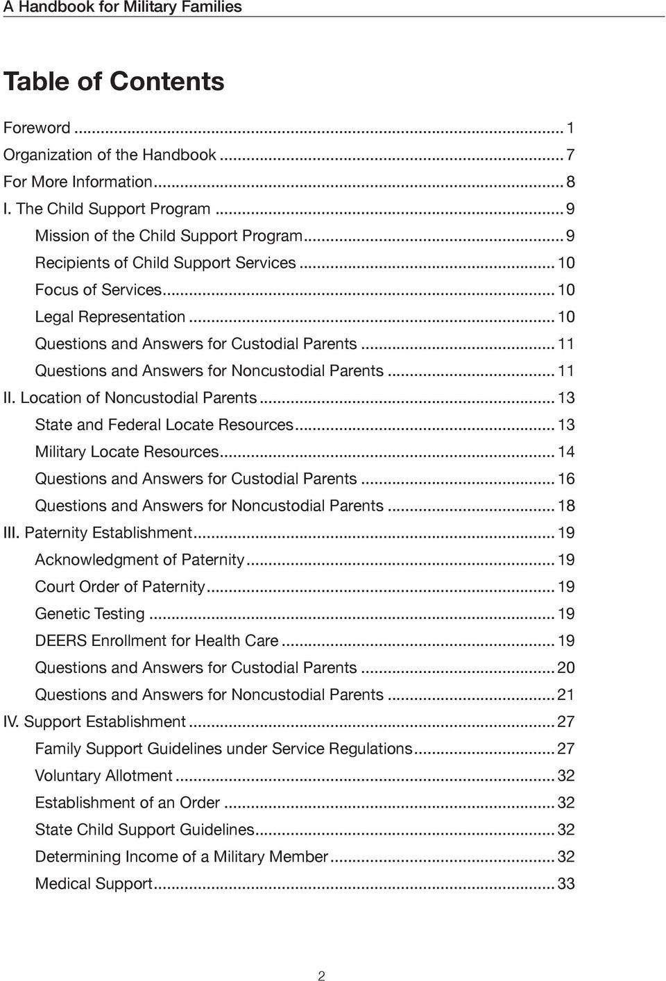 .. 11 II. Location of Noncustodial Parents... 13 State and Federal Locate Resources... 13 Military Locate Resources... 14 Questions and Answers for Custodial Parents.