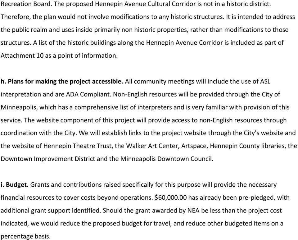 A list of the historic buildings along the Hennepin Avenue Corridor is included as part of Attachment 10 as a point of information. h. Plans for making the project accessible.