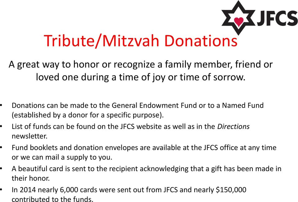 List of funds can be found on the JFCS website as well as in the Directions newsletter.
