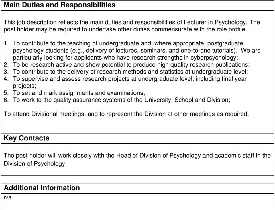 To contribute to the teaching of undergraduate and, where appropriate, postgraduate psychology students (e.g., delivery of lectures, seminars, and one-to-one tutorials).
