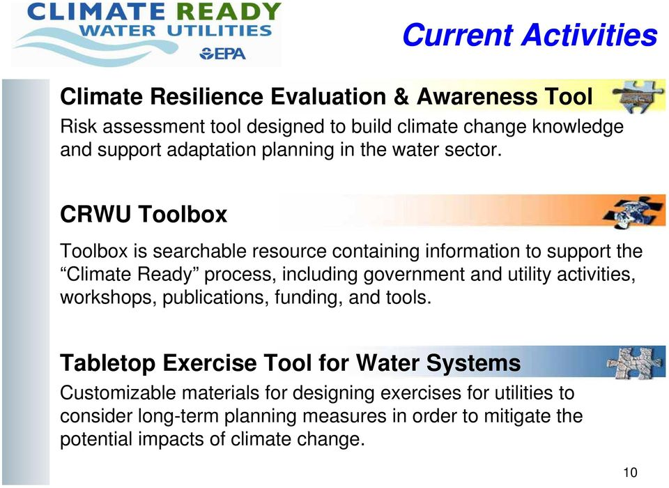 CRWU Toolbox Toolbox is searchable resource containing information to support the Climate Ready process, including government and utility