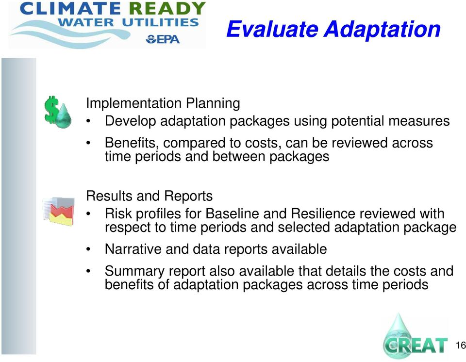 Baseline and Resilience reviewed with respect to time periods and selected adaptation package Narrative and data