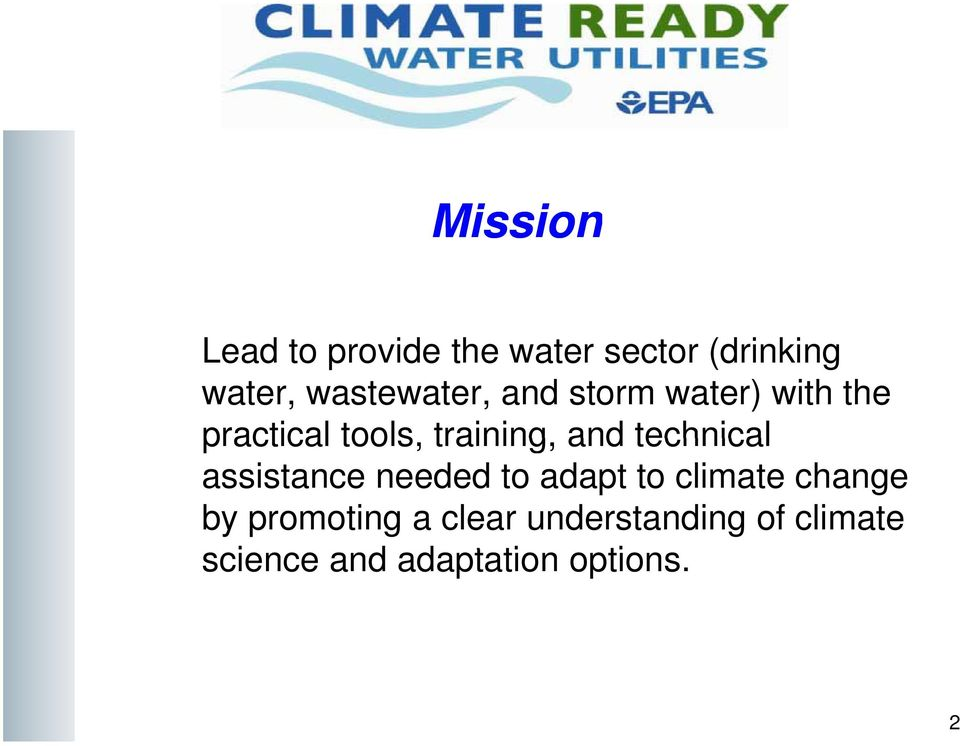 and technical assistance needed to adapt to climate change by