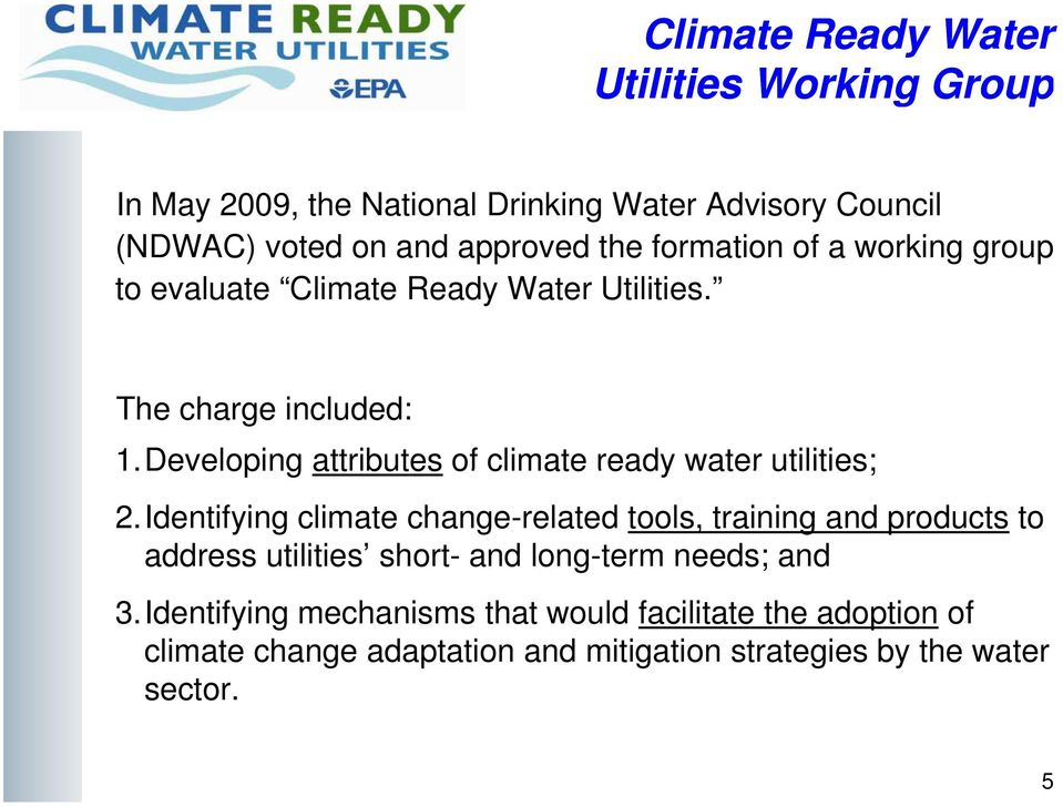 Developing attributes of climate ready water utilities; 2.