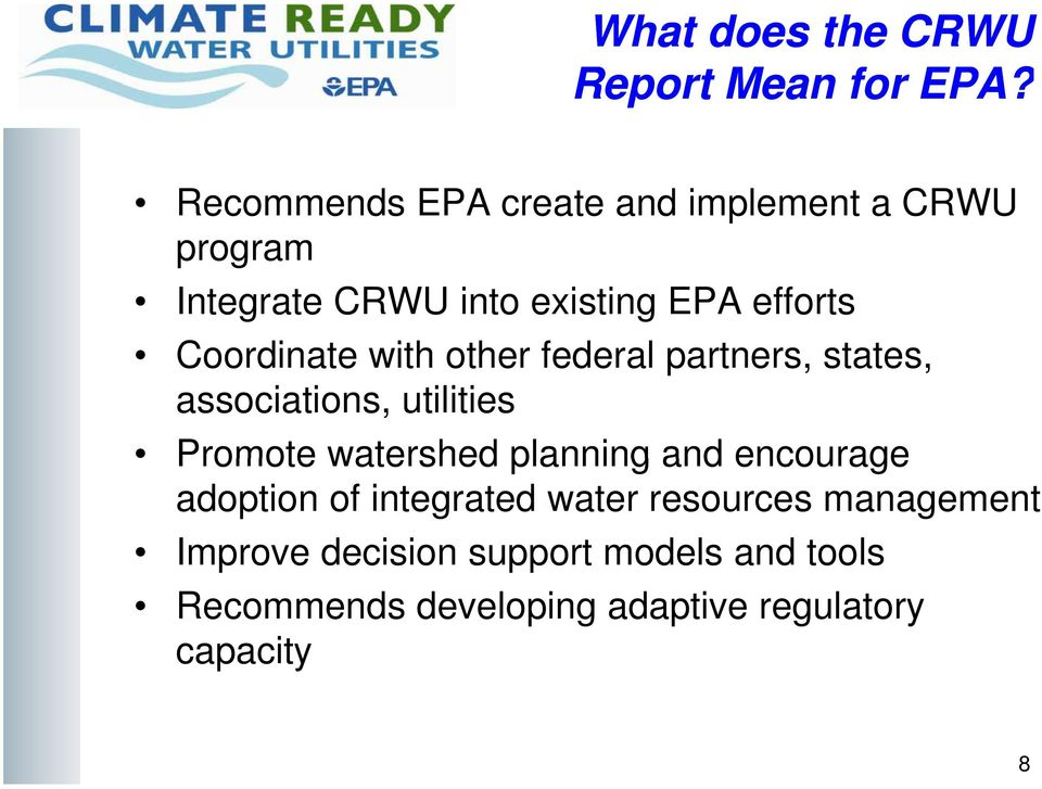 Coordinate with other federal partners, states, associations, utilities Promote watershed