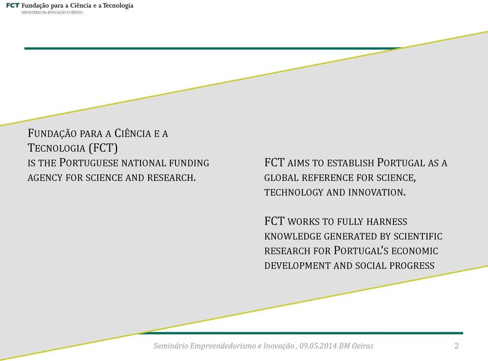 FCT AIMS TO ESTABLISH PORTUGAL AS A GLOBAL REFERENCE FOR SCIENCE, TECHNOLOGY AND