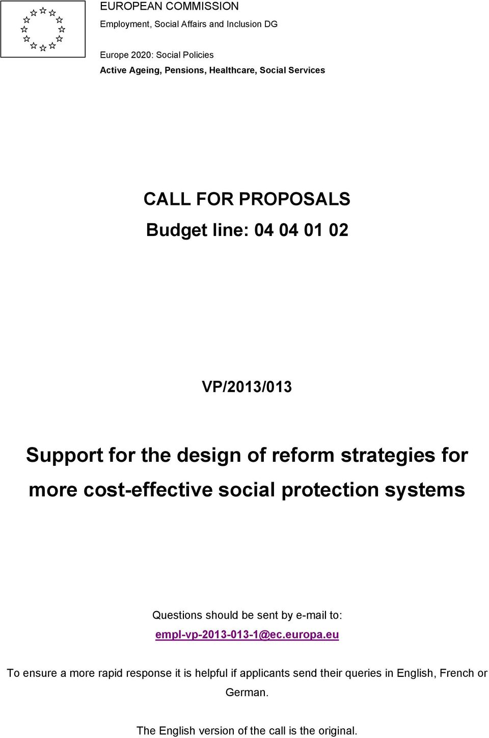 cost-effective social protection systems Questions should be sent by e-mail to: empl-vp-2013-013-1@ec.europa.